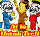 game-ai-la-thanh-troll